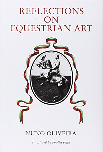 Reflections On The Equestrian Art por Nuno Oliveira