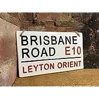 LEYTON ORIENT-Brisbane Road-Football Sign-Street Sign