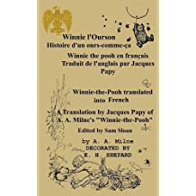Winnie L'Ourson: Histoire D'Un Ours-Comme-C, Winnie L'Pooh Traduit En Francais: Winnie-The-Pooh Translated Into French a Translation by Jacques Papy of A. A. Milne's Winnie-The-Pooh