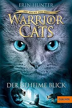 Warrior Cats - Die Macht der drei. Der geheime Blick: III, Band 1 von [Hunter, Erin]