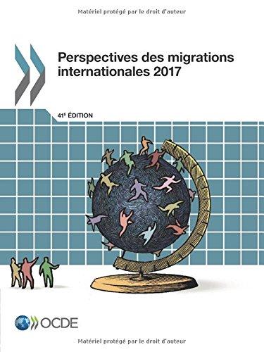 Perspectives des migrations internationales 2017: Edition 2017