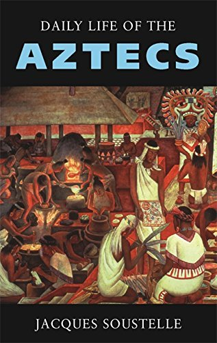 Daily Life of the Aztecs by Jacques Soustelle (2002-05-01)