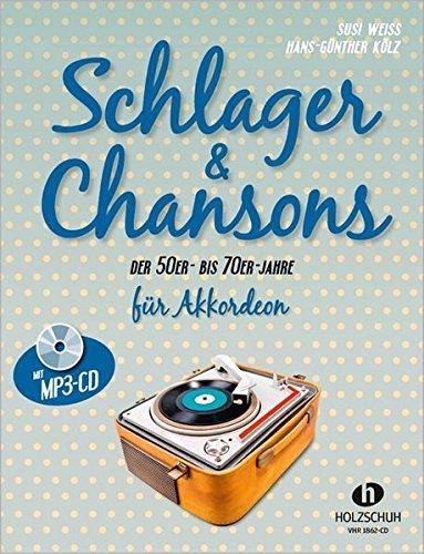 Schlager & Chansons der 50er- bis 70er- Jahre: Ausgabe mit MP3-CD für Akkordeon