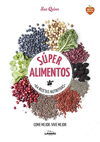 Súper alimentos: 64 Recetas nutritivas (Come Verde) por Sue Quinn