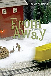From Away: A Novel by Carkeet, David (2010) Hardcover