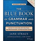 [( By Straus, Jane ( Author )The Blue Book of Grammar and Punctuation: An Easy-To-Use Guide with Clear Rules, Real-World Examples, and Reproducible Quizzes Paperback Feb- 10-2014 )]