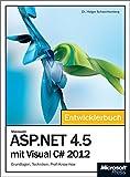 Microsoft ASP.NET 4.5 mit Visual C# 2012 - Das Entwicklerbuch: Grundlagen,Techniken,Profi-Know-how
