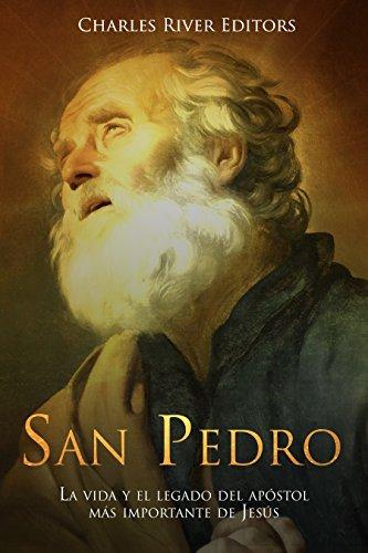 San Pedro: La vida y el legado del apóstol más importante de Jesús