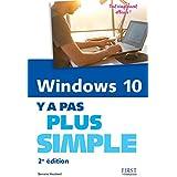 Windows 10 Y a pas plus simple, nouvelle édition