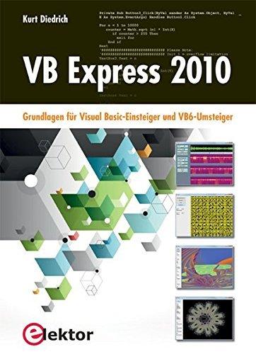 VB Express 2010: Grundlagen für Visual Basic-Einsteiger und VB6-Umsteiger by Kurt Diedrich (2013-07-08)