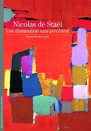 Nicolas de Staël : Une illumination sans précédent par Marie Du Boucher