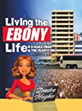 Living the Ebony Life: E-Mails From the Plantation (English Edition)