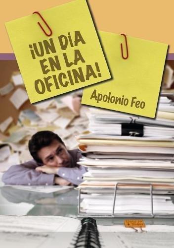 ¡Un día en la oficina! por Apolonio Feo