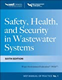 The Definitive Guide to Safety for the Wastewater Industry Safety, Health, and Security in Wastewater Systems, Sixth Edition, provides the critical information necessary for regulatory compliance, reduction of liability, reduction of costs, and preve...
