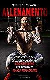 ALLENAMENTO: Conoscere le basi dell'allenamento nel bodybuilding per aumentare la massa muscolare