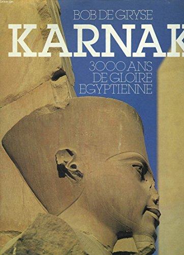 KARNAK. 3000 ans de gloire gyptienne