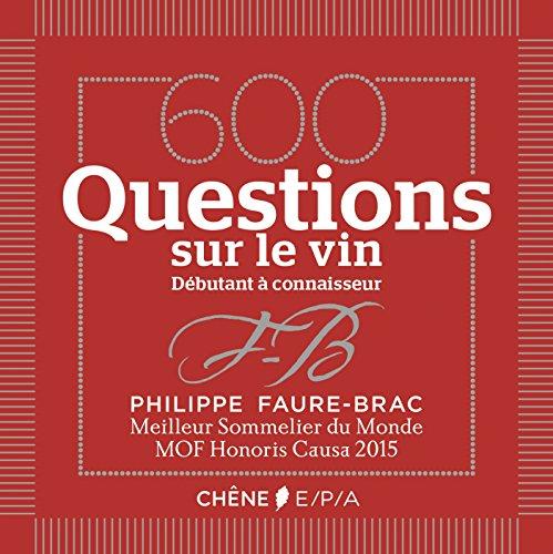 600 questions sur le vin : Débutant à connaisseur