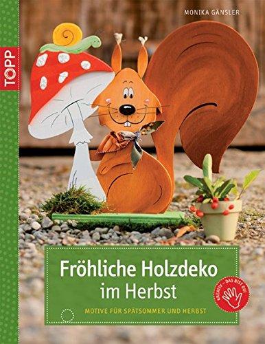 Fröhliche Holzdeko im Herbst: Motive für Spätsommer und Herbst (kreativ.kompakt.)
