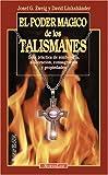 Poder mágico de los talismanes, el: Guía práctica de simbología, elaboración, consagración y propiedades