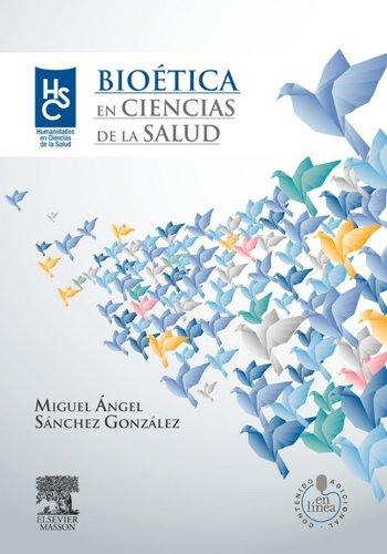 Bioética en Ciencias de la Salud por Miguel Ángel Sánchez González