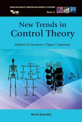 NEW TRENDS IN CONTROL THEORY (Series On Stability, Vibration And Control Of Systems, Series A)