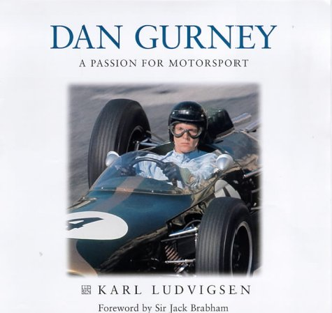 Dan Gurney: The Ultimate Racer por Karl Ludvigsen