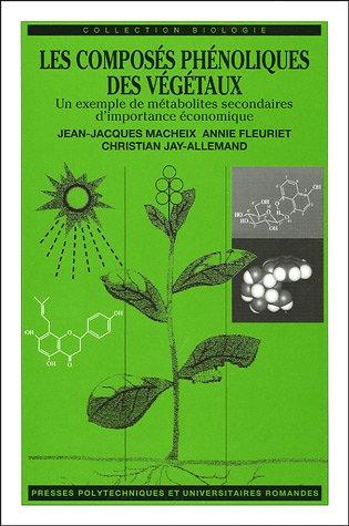 Les composés phénoliques des végétaux: Un exemple de métabolites secondaires d'importance économique