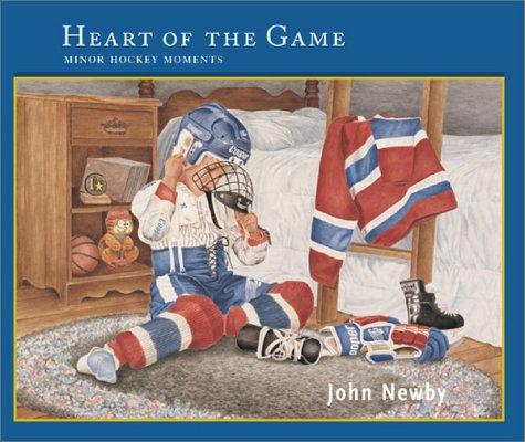 Heart of the Game: Minor Hockey Moments por John Newby