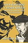 Vivir Bukowski y morir Neruda par Míriam M. Ramírez