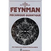 LES COURS DE PHYSIQUE DE FEYNMAN. Tome 3, Mécaniques quantique