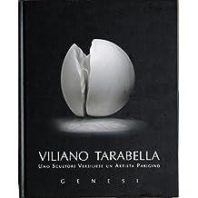 Viliano Tarabella. Genesi