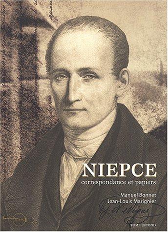 Niépce : Correspondance et papiers, 2 volumes