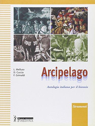 Arcipelago. Antologia per il biennio. Strumenti