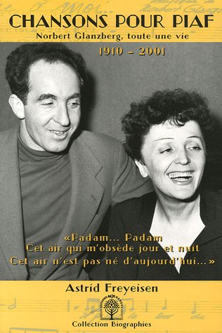 Chansons pour Piaf : Norbert Glanzberg, toute une vie 1910-2001 par Astrid Freyeisen