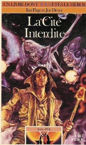 La cité interdite : Astre d'or : 2 : Collection : Un livre dont vous êtes le héros n° 371 par Ian Page