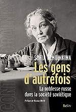 Les gens d'autrefois - La noblesse russe dans la société soviétique de Sofia Tchouikina