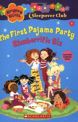 e First Pajama Party (Groovy Girls Sleep Over Club) (Groovy Party)