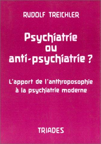 Psychiatrie ou anti-psychiatrie