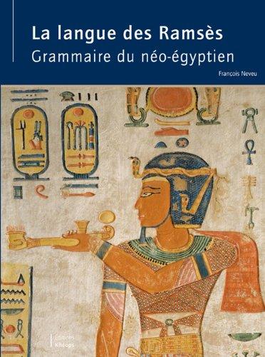 Grammaire du néo-égyptien: La langue des Ramsès par François Neveu