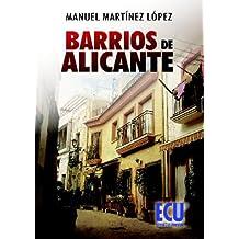 Barrios de Alicante (Spanish Edition)