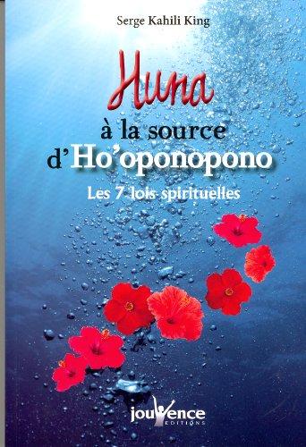 Huna à la source d'Ho'oponopono : Les 7 lois spirituelles