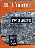 Telecharger Livres COURRIER DE L UNESCO LE du 01 03 1964 L ART DE L ECRITURE PIERRES HITTITES ET MAYAS CHAMPOLLION DECHIFFRE LES HIEROGLYPHES NAISSANCE DE L ECRITURE CUNEIFORME L ALPHABET TROUVAILLE PHENICIENNE VEHICULE DE LA LOI ET DU SACRE LA VASTE PARENTE DES ECRITURES INDIENNES COMMENT L EUROPE SE MIT A ECRIRE MILLE MANIERES ONZE SIECLES D ALPHABET CYRILLIQUE ECRITURES NON DECHIFFREES LES CARACTERES CHINOIS NOS LECTEURS NOUS ECRIVENT (PDF,EPUB,MOBI) gratuits en Francaise