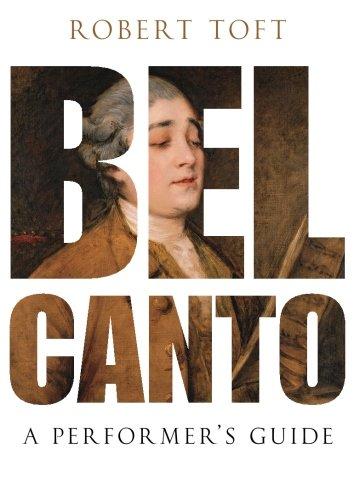 Bel Canto: A Performer's Guide por Robert Toft