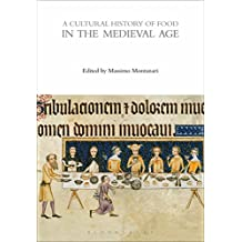 A Cultural History of Food in the Medieval Age (The Cultural Histories Series)
