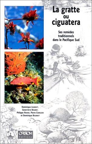LA GRATTE OU CIGUATERA. Ses remèdes traditionnels dans le Pacifique Sud par Philippe Amade