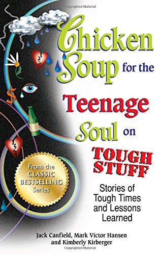 Chicken Soup for the Teenage Soul on Tough Stuff: Stories of Tough Times and Lessons Learned par Jack Canfield
