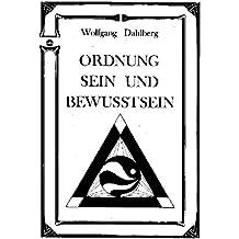 Ordnung, Sein und Bewusstsein. Zur logischen, ontologischen und erkenntnistheoretischen Systematik der Ordnung.