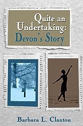 Quite An Undertaking: Devon's Story by Barbara Clanton (2009-09-30)