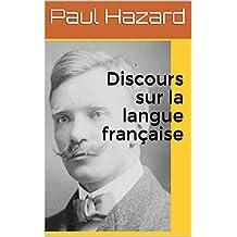 Discours sur la langue française (French Edition)