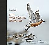 Die Watvögel Europas - Lars Gejl